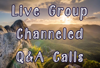 Join Our Next Live Group Channeled Q&A Call!